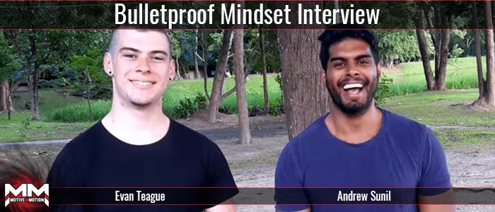 Bulletproof Mindset Interview [W/ Andrew Sunil]