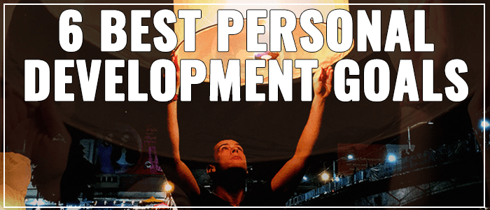 Best Personal Development Goals for Massive Entrepreneurial Success [The Ultimate 6 Steps]